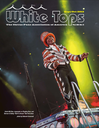 White Tops Sept/Oct 2013 (Cover Photo): Ringling Bros. and Barnum & Bailey Circus - Andre McClain